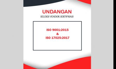 Undangan Seleksi Vendor Sertifikasi ISO 9001:2015 dan ISO 17025:2017